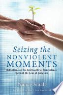 Seizing The Nonviolent Moments book