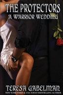A Warrior Wedding  the Protectors Series  Book  7