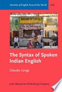 The Syntax of Spoken Indian English