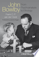 John Bowlby   From Psychoanalysis to Ethology