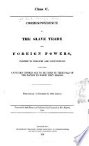 Correspondence on the Slave Trade with Foreign Powers