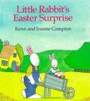 Little Rabbit s Easter Surprise