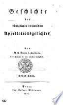 Geschichte des königlichen böhmischen Appellationsgerichtes