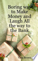 Boring Way To Make Money Online Laugh All The Way To The Bank