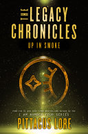 The Legacy Chronicles Up In Smoke