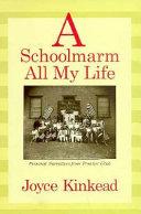 A Schoolmarm All My Life