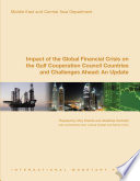 Impact of the Global Financial Crisis on the Gulf Cooperation Council Countries and Challenges Ahead  An Update