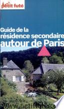 Guide de la Residence Secondaire Autour de Paris