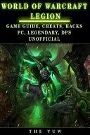 World of Warcraft Legion Game Guide  Cheats  Hacks  Pc  Legendary  Dps Unoffici