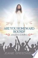 Are You Homeward Bound