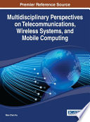Multidisciplinary Perspectives on Telecommunications  Wireless Systems  and Mobile Computing