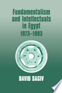 Fundamentalism and Intellectuals in Egypt  1973 1993