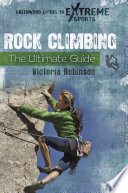 Rock Climbing The Ultimate Guide