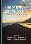 Harbors, Flows, and Migrations: The USA In/and the World