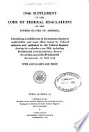 The Code of Federal Regulations of the United States of America Having General Applicability and Legal Effect in Force June 1, 1938