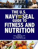 U S  Navy SEAL Guide to Fitness and Nutrition