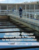 Wef ABC C2ep Wastewater Operators  Guide to Preparing for the Certification Examination