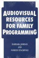 Audiovisual Resources for Family Programming
