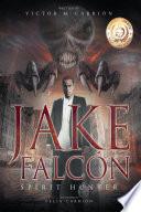 Jake Falc  n  Spirit Hunter