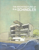 The architecture of R M  Schindler