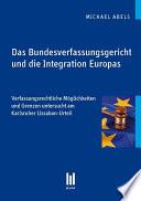 Das Bundesverfassungsgericht und die Integration Europas