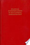 Political Interpretations Of Educational Administration
