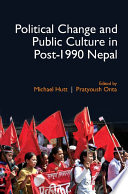 Political Change And Public Culture In Post 1990 Nepal