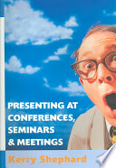 Presenting at Conferences  Seminars and Meetings