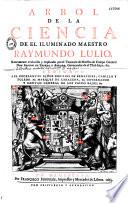 Arbol de la ciencia de el iluminado maestro R  Lulio  Nuevamente trad  Y explicado por    Don Alonso de Zepeda y Adrada