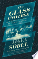 The Glass Universe  The Hidden History of the Women Who Took the Measure of the Stars