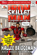 Iron Skillet Man the Stark Truth about Pepper and Pots