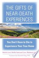 The Gifts of Near Death Experiences
