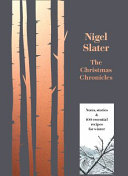 The Christmas Chronicles : kitchen diaries and toast comes a...