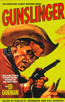 Gunslinger And Nine Other Action Packed Stories Of The Wild West