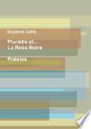 Plurielle Et La Rose Noire Poesies