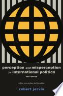 Perception And Misperception In International Politics book