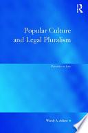 Popular Culture and Legal Pluralism