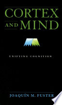 Cortex and Mind   Unifying Cognition