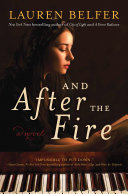 And After the Fire A Masterful New Novel From Lauren Belfer