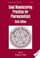 Good Manufacturing Practices For Pharmaceuticals Sixth Edition