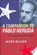 A Companion to Pablo Neruda
