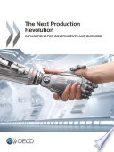 The Next Production Revolution Implications for Governments and Business