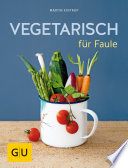 Vegetarisch f  r Faule