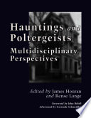 Hauntings and Poltergeists