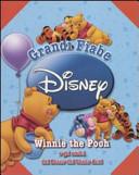 Winni the Pooh e gli amici del Bosco dei Cento Acri. Grandi fiabe