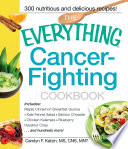 The Everything Cancer Fighting Cookbook