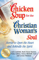 Chicken Soup for the Christian Woman s Soul