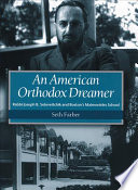 An American Orthodox Dreamer : the leading figure in twentieth-century american jewish orthodoxy....