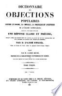Dictionnaire des objections populaires contre le dogme, la morale, la discipline et l'histoire de l'eglise catholique