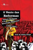 O Vento das Reformas, Lázaro Cárdenas e a Revolução Mexicana (1934-1940)